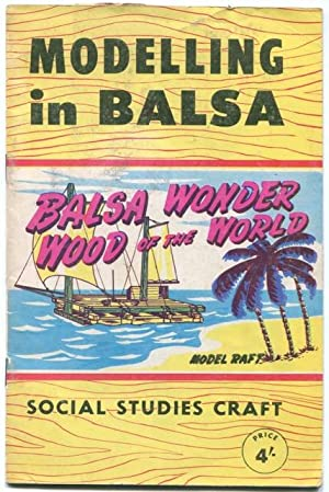 Modelling in balsa : balsa, wonder wood: Forbes, Greg