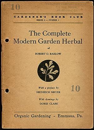The complete modern garden herbal.: Barlow, Robert O.