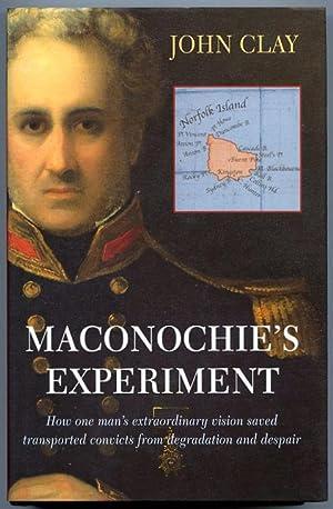 Maconochie's Experiment : How One Man's Extraordinary: Clay, John