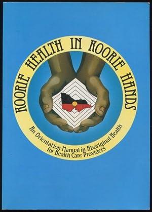 Koorie health in Koorie hands : an: Anderson, Ian