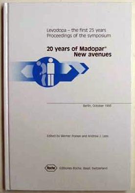 20 years of Madopar : new avenues.: Poewe, Werner and Lees, Andrew J.
