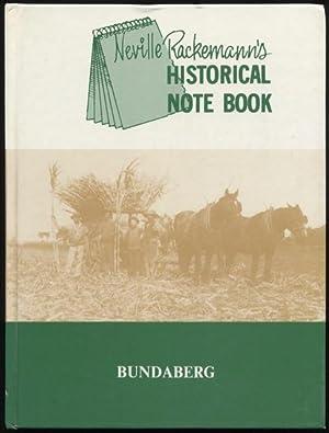 Neville Rackemann's historical note book - Bundaberg.: Rackemann, Neville