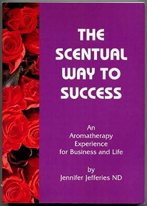 The scentual way to success : an: Jefferies, Jennifer