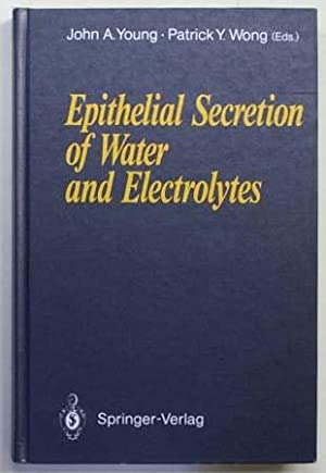 Epithelial secretion of water and electrolytes.: Young, J. A.