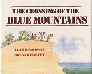 The crossing of the Blue Mountains.: Boardman, Alan