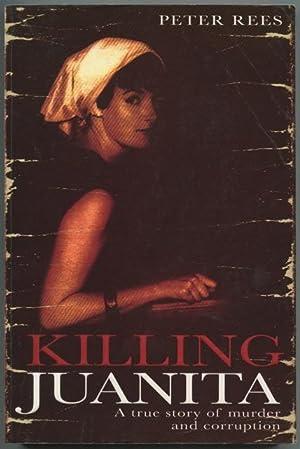 Killing Juanita : a true story of: Rees, Peter