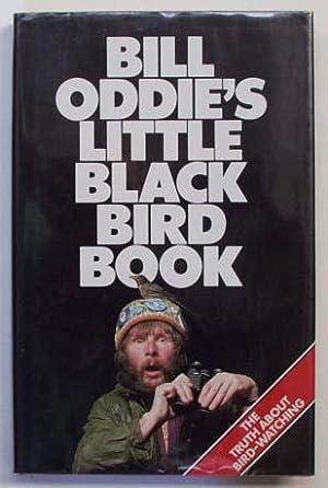 Bill Oddie's Little black bird book.: Oddie, Bill