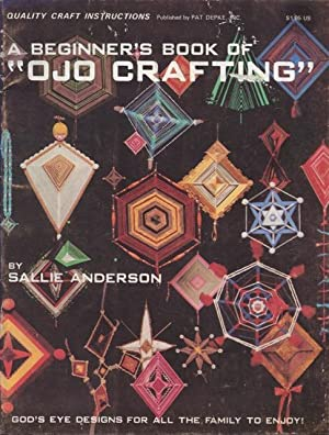 A beginner's book of Ojo crafting : Anderson, Sallie
