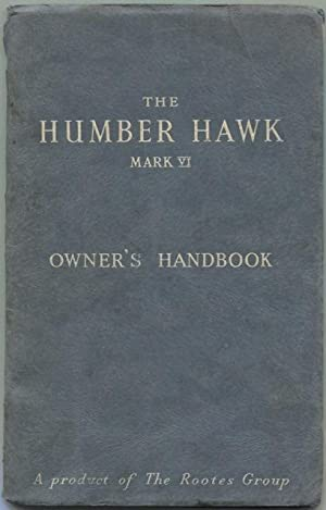 The Humber Hawk Mark VI owner's handbook.: Rootes Service Division