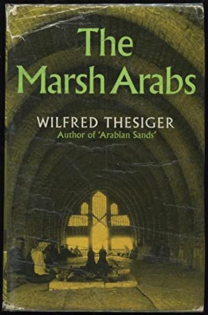The Marsh Arabs.: Thesiger, Wilfred
