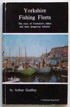 Yorkshire fishing fleets : the story of: Godfrey, Arthur
