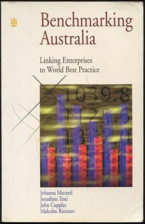 Benchmarking Australia : linking enterprises to world: Macneil, Johanna, Testi,