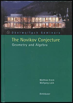 The Novikov Conjecture : Geometry and Algebra.: Kreck, Matthias; Luck,