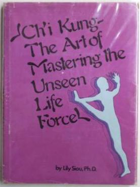 Ch'i kung : the art of mastering: Siou, Lily
