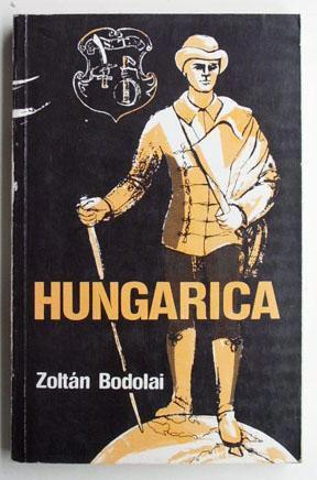 Hungarica : a chronicle of events and: Bodolai, Zoltan
