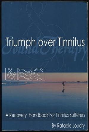 Triumph over tinnitus : a recovery handbook: Joudry, Rafaele