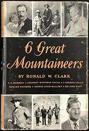 6 great mountaineers.: Clark, Ronald