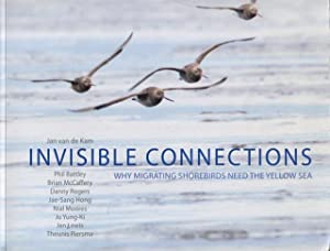 Invisible connections : why migrating shorebirds need: Kam, Jan van