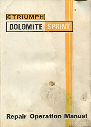 Triumph Dolomite Sprint repair operation manual.: British Leyland