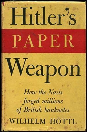 Hitler's paper weapon.: Hoettl, Wilhelm