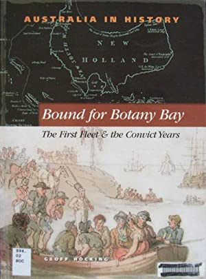 Bound for Botany Bay : the first: Hocking, Geoff