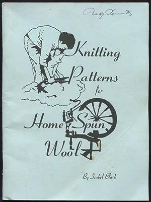 Knitting patterns for home spun wool.: Black, Isabel