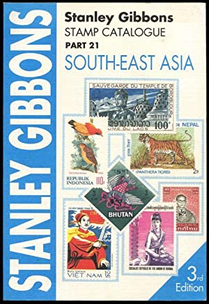 Stanley Gibbons stamp catalogue. Part 21, South-East Asia.