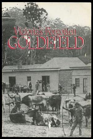 Victoria's forgotten goldfield : a history of: Christie, R. W.