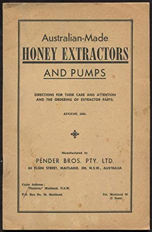 Australian made honey extractors and pumps : directions for their care and attention and the orde...