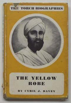 The yellow robe, the story of Sadhu: Davey, Cyril James