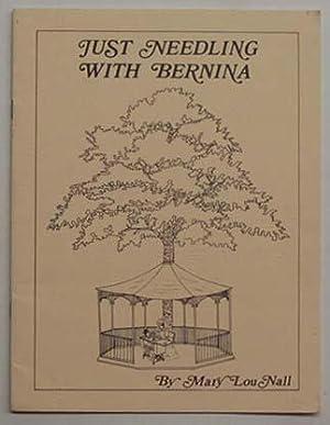 Just needling with Bernina.: Nall, Mary Lou