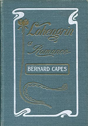 The romance of Lohengrin, founded on Wagner's: Capes, Bernard and