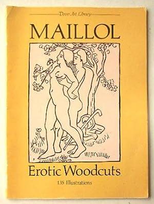 Maillol Erotic Woodcuts: 135 Illustrations.: Maillol, Aristide