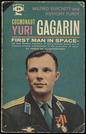 Cosmonaut Yuri Gagarin : First Man in: Burchett, Wilfred and