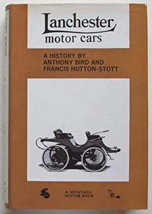 Lanchester motor cars.: Bird, Anthony, and