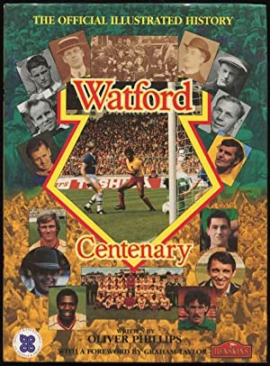 The official centenary history of Watford FC, 1881 - 1991.: Phillips, Oliver