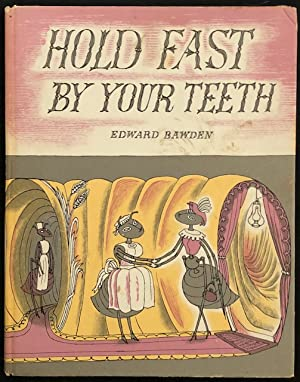 Hold fast by your teeth.: Bawden, Edward