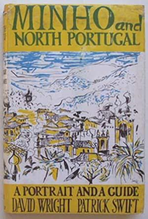 Minho and North Portugal : a portrait: Wright, David, and
