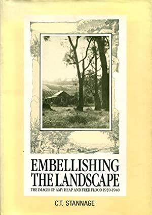 Embellishing the landscape : the images of: Stannage, C. T.