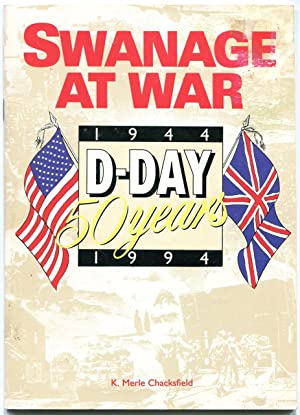 Swanage at War : D-Day 50 years 1944 - 1994.: Chacksfield, K. Merle