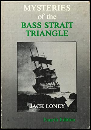 Mysteries of the Bass Strait triangle.: Loney, Jack