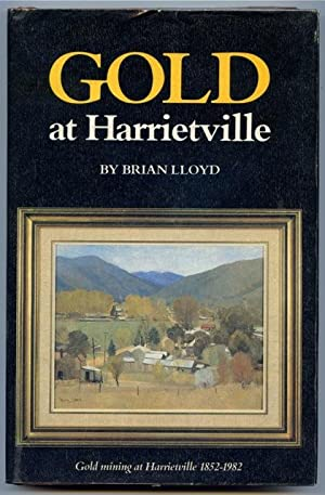 Gold at Harrietville.: Lloyd, Brian