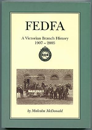 FEDFA : a Victorian branch history, 1907 - 2005.: McDonald, Malcolm