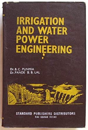 Irrigation and Water Power Engineering.: Punmia, Dr. BC