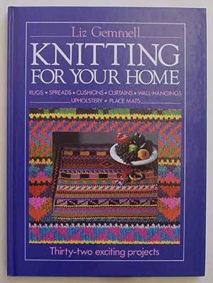 Knitting for Your Home.: Gemmell, Liz