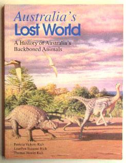 Australia's Lost World: A History of Australia's: Vickers-Rich, Patricia, and