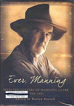 Ever, Manning : selected letters of Manning: Clark, Manning and