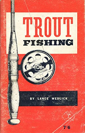 Trout fishing.: Wedlick, Lance