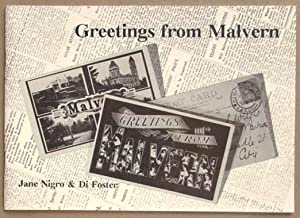 Greetings from Malvern : A Commemorative Collection of Postcards and Photographs.: Nigro, Jane and ...