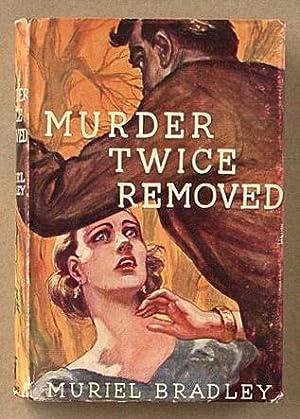 Murder twice removed.: Bradley, Muriel